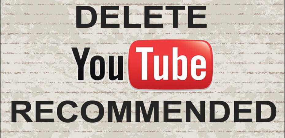 Delete Recommended Videos on YouTube
