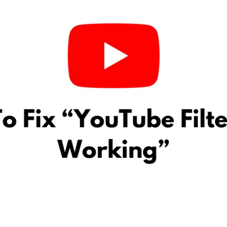 """How To Fix """"YouTube Filters Not Working"""""""